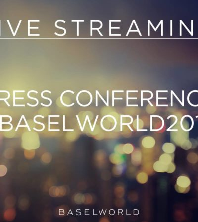 Baselworld 2017 in Live Streaming
